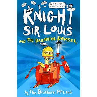 Knight Sir Louis and the Dreadful Damsel by The Brothers McLeod