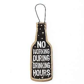 No Working & Drinking Wooden Hanging Plaque - Cracker Filler Gift