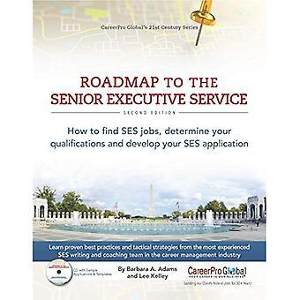 Roadmap für den Senior Executive Service: So finden Sie SES-Jobs, bestimmen Ihre Qualifikationen und entwickeln Ihre SES-Anwendung (Karriere im 21. Jahrhundert)