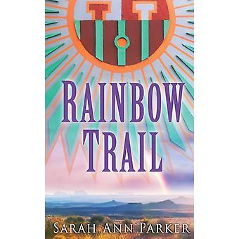Rainbow Trail-tekijä: Parker & Sarah Ann