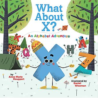 What About X An Alphabet Adventure by Houppert & Anne Marie