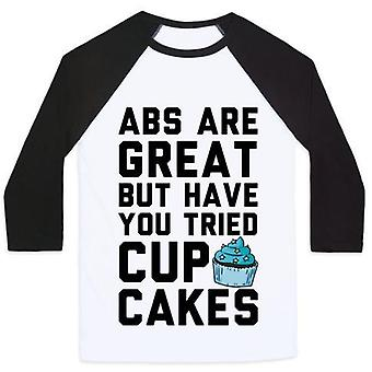 Abs are great but have you tried cupcakes unisex classic baseball tee