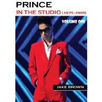 Prince in the Studio (1975-1995) - v. 1 by Jake Brown - 9780979097669