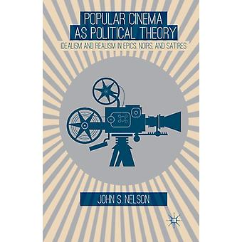 Popular Cinema as Political Theory by J. Nelson