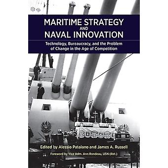 Maritime Strategy and Naval Innovation by Edited by Alessio Patalano & Edited by James A Russell & Edited by Ann Rondeau