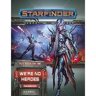 Starfinder Adventure Path: We're No Heroes (Fly Free ou Die 1 de 6) de BJ Hensley (Broché, 2020)