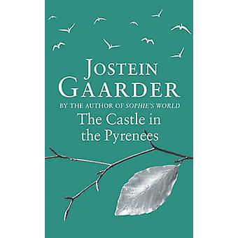 The Castle in the Pyrenees by Gaarder & Jostein