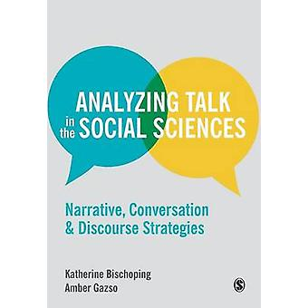 Analyzing Talk in the Social Sciences by Bischoping & Katherine