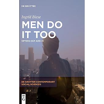 Men Do it Too Opting Out and In by Ingrid Biese