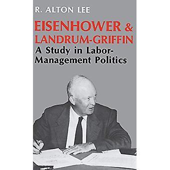 Eisenhower og Landrum-Griffin - En studie i arbeidsledelsespolitikk