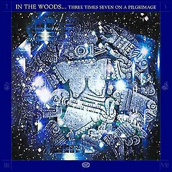 In the Woods... - Three Times Seven on a Pilgrimage [Vinyl] USA import