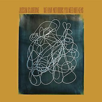 Judson Claiborne - We Have Not Doors You Need Not Keys [Vinyl] USA import
