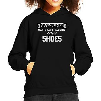 Warning May Start Talking About Shoes Kid's Hooded Sweatshirt