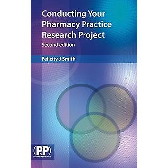 Conducting Your Pharmacy Practice Research Project - A Step-by-Step Gu
