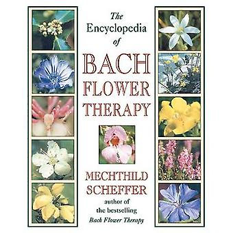 The Encyclopedia of Bach Flower Therapy by Mechtild Scheffer - 978089