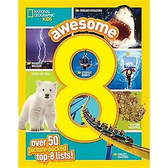 Awesome 8 - över 50 bild-packade Top 8 listor av National Geographic