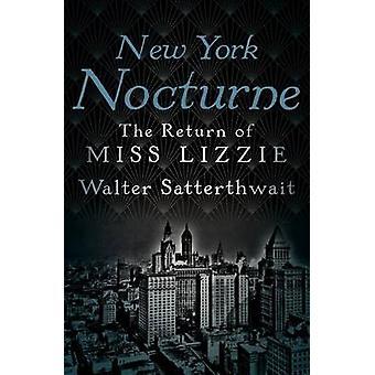 New York Nocturne - The Return of Miss Lizzie by Walter Satterthwait -