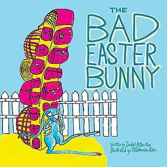 El conejito de Pascua mala por Isabel Atherton - libro 9781620875001