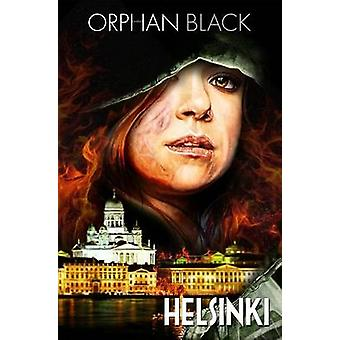 Verwaiste schwarz - Helsinki durch John Fawcett - Graeme Manson - Heli Kennedy