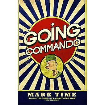 Going Commando by Mark Time - 9781784186449 Book