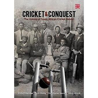 Cricket och erövring - volym 1 - 1795 - 1914 - historien av South Afric