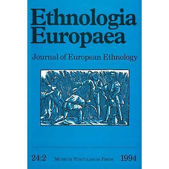 Ethnologia Europaea - Journal of European Ethnology - v. 24 -2 - 1994 by