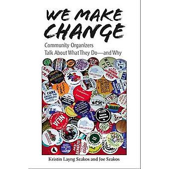 Vi gör förändring - gemenskapen arrangörerna prata om vad de gör- och Wh