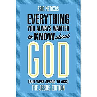 Alles wat je altijd wilde weten over God (maar niet durfde te vragen): de Jezus-editie