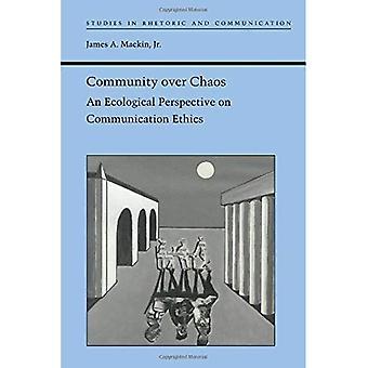 Gemenskapen över kaos: ett ekologiskt perspektiv på kommunikation etik (studier i retorik och kommunikation)