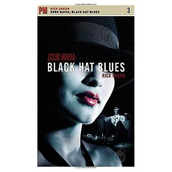 Geek maffian: Svart hatt Blues (PM fiktion)
