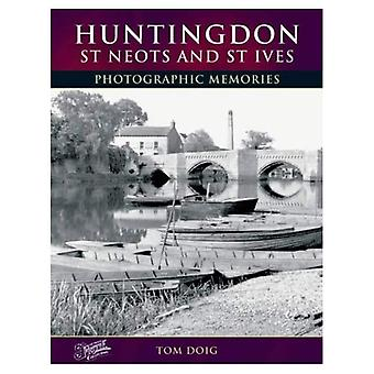 Huntingdon, St Neots and St Ives: Photographic Memories
