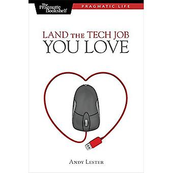 Land the Tech Job You Love: Why Skills and Luck Aren't Enough (Pragmatic Life)