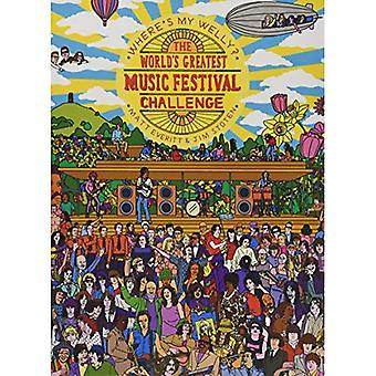 Waar is mijn Welly?:'s werelds grootste muziek Festival uitdaging