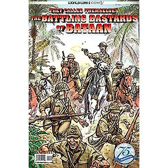 They Called Themselves the Battling Bastards of Bataan by Jay Wertz -