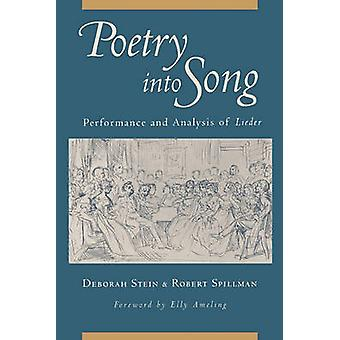Poetry into Song par Stein &Deborah Professeur de théorie musicale &Professeur de théorie musicale &New England ConservatorySpillman &Robert Professeur émérite &Professeur émérite &Université du Colorado à Boulder