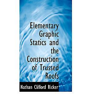 Elementära grafisk Statik och byggandet av Trussed tak av Ricker & Nathan Clifford