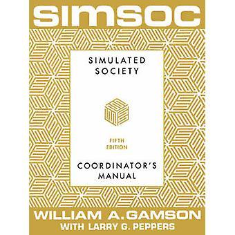 Simsoc société simulé coordonnateurs coordonnateurs manuel manuel cinquième édition par Gamson & A. William