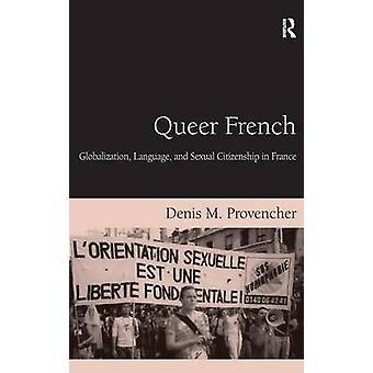 フランスのグローバル言語と Provencher ・ デニス M で、フランスの市民権を性的に奇妙な。