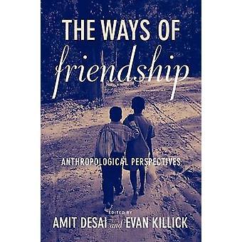 Die Wege der Freundschaft anthropologische Perspektiven von Desai & Amit