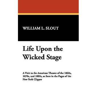 Livet på Wicked scenen av Slout & William L.