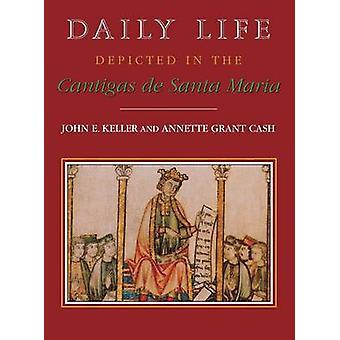 Dagliga liv skildras i Cantigas de Santa Maria av Keller & John E.