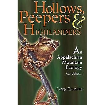 HOLLOWS PEEPERS AND HIGHLANDERS AN APPALACHIAN MOUNTAIN ECOLOGY by CONSTANTZ & GEORGE