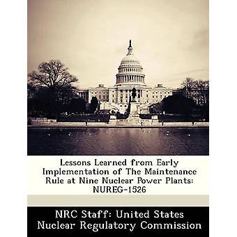 Lessons Learned aus frühen Anwendung der Wartung-Regel bei neun Kernkraftwerke Pflanzen NUREG1526 von NRC Personal USA nuklearen Regulat