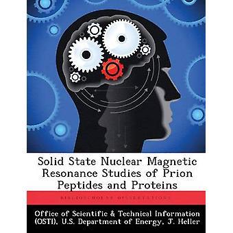 Solid-State Nuclear Magnetic Resonance Studien des Prion Peptide und Proteine vom Amt der wissenschaftlichen & technische Informa