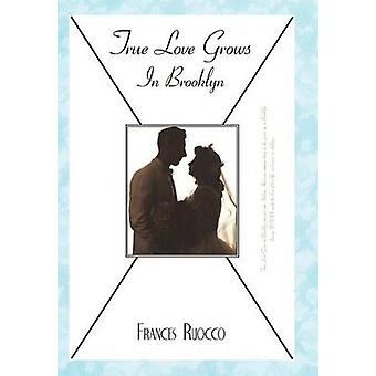 True Love Grows in Brooklyn by Ruocco & Frances