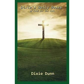 Dixies Daily Doses Of Food for the Soul by Dunn & Dixie