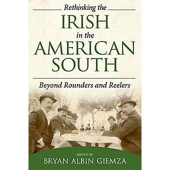 Heroverweging van de Ieren in het Amerikaanse zuiden voorbij Rounders en Reelers door Giemza & Bryan Albin