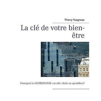 La CL de votre bientre af Vuagnoux & Thierry