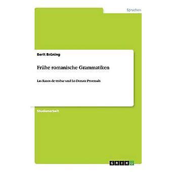 Frhe romanische Grammatiken by Brning & Berit
