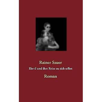 Ebeil und ihre Reise zu sich selbst de Sauer et Rainer